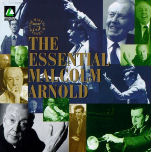 The Essential Malcolm Arnold A 75th Birthday Tribute