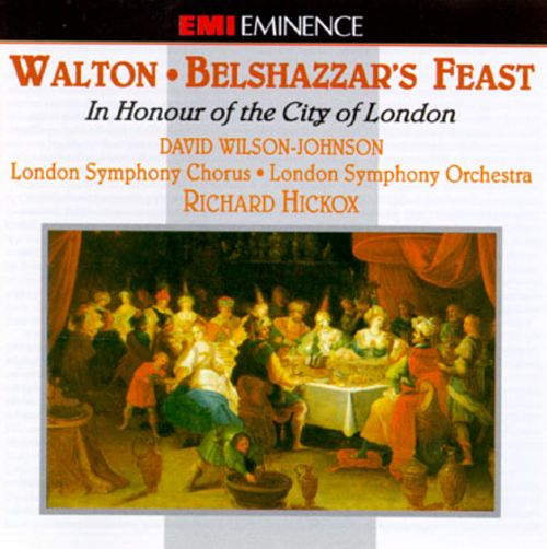 William Walton: Belshazzar's Feast; In Honour of the City of London