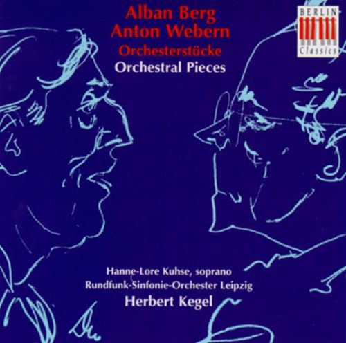 Alban Berg/Anton Webern: Orchestral Pieces