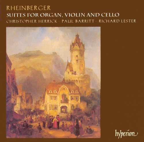 Rheinberger: Suites for Organ, Violin and Cello