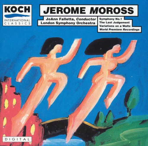 Jerome Moross: Symphony No. 1; The Last Judgment; Variation on a Waltz