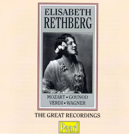 Elisabeth Rethberg: The Great Recordings