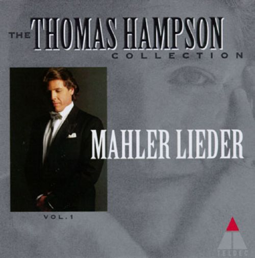 The Thomas Hampson Collection, Mahler Lieder, Volume 1