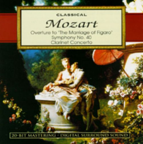 Mozart: Overture To The Marriage Of Figaro/Symphony No.40/Clarinet Concerto