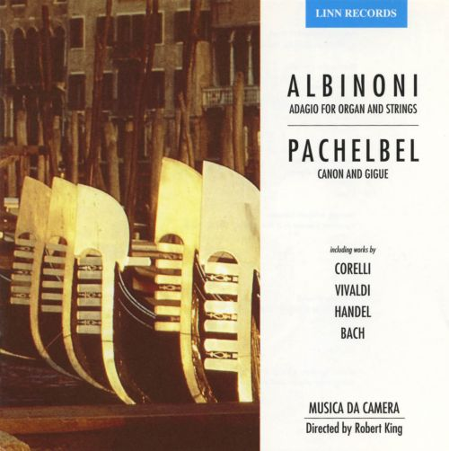 Albinoni: Adagio for Organ and Strings; Pachelbel: Canon and Gigue