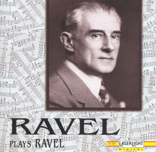 Ravel Plays Ravel (Original Piano Rolls)