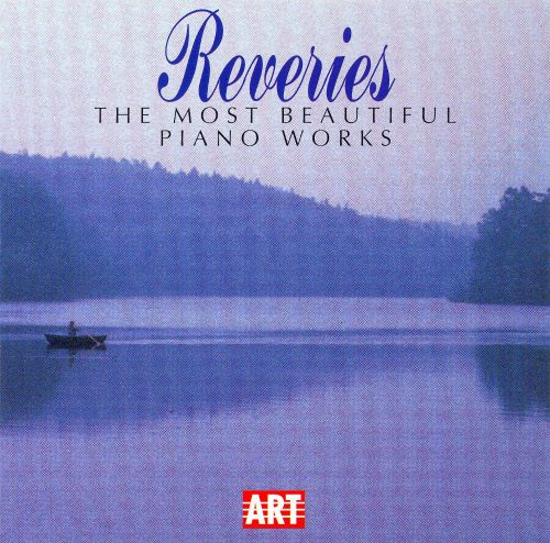 Reveries: The Most Beautiful Piano Works
