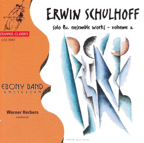 Erwin Schulhoff: Solo and Ensemble Works, Vol. 2