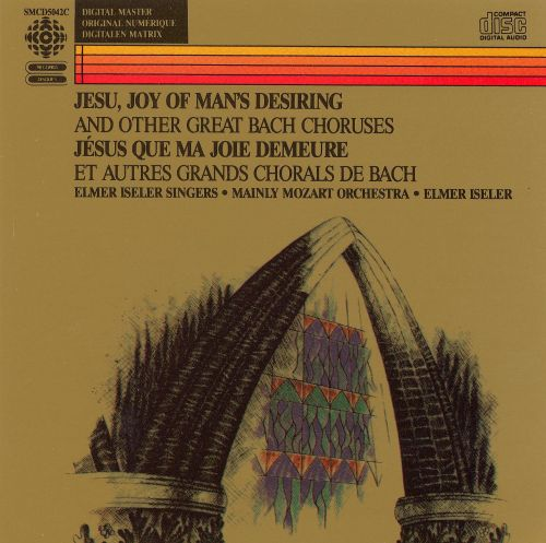 Jesu, Joy of Man's Desiring and Other Great Bach Choruses