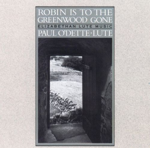 Robin is to the Greenwood Gone: Elizabethan Lute Music