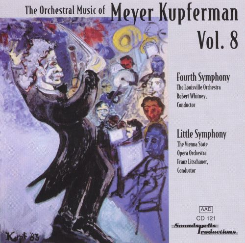 The Orchestral Music of Meyer Kupferman, Vol. 8