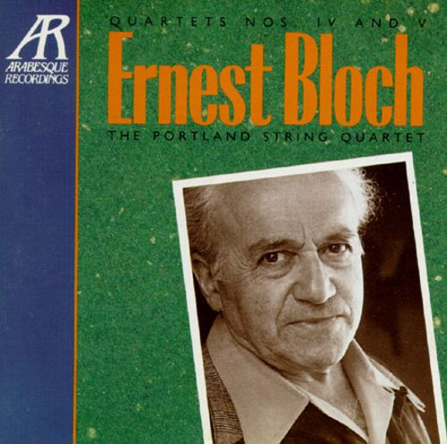 Bloch: Quartets Nos. 4 & 5