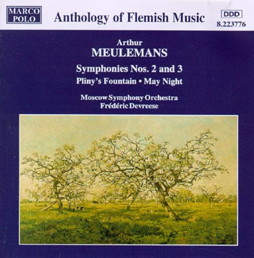 Arthur Meulemans: Symphonies Nos. 2 & 3; May Night; Pliny's Fountain