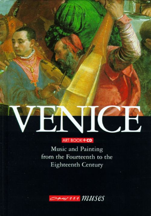 Venice-Music and Painting from the Fourteenth to the Eighteenth Century