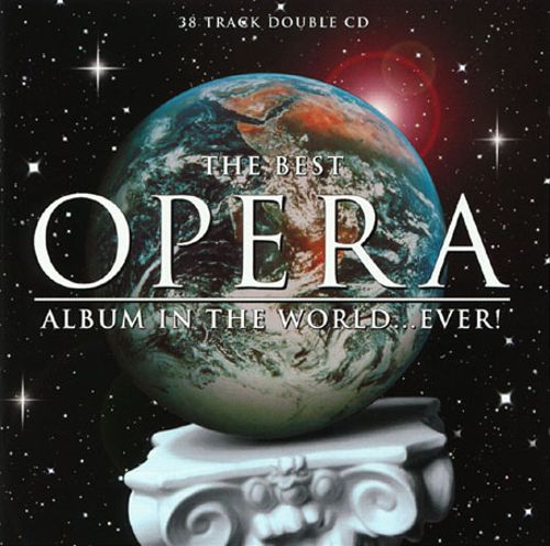 The Best Opera Album in the World...Ever!