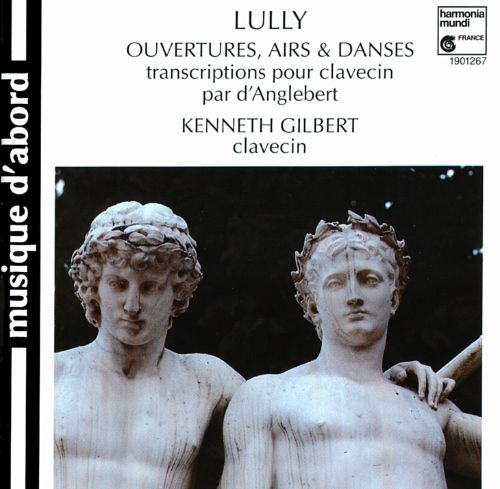 Lully: Ouvertures, Airs & Danses