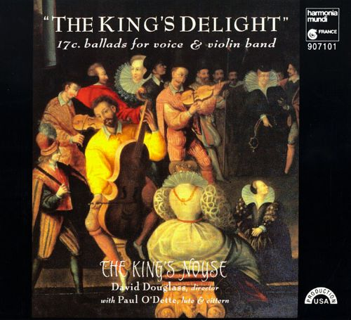The King's Delight: 17 c. Ballads for Voice & Violin Band