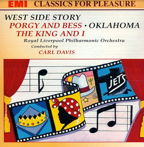West Side Story; Porgy and Bess; Oklahoma; The King and I