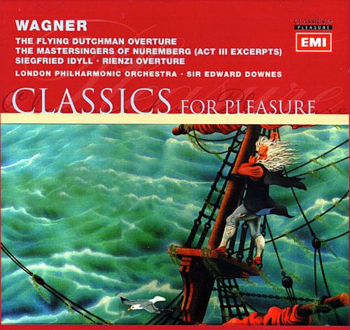 Wagner: The Flying Dutchman Overture; The Mastersingers of Nuremberg (Act 3 Excerpts); Siegfried Idyll; Rienzi