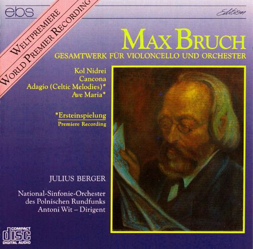 Bruch: Complete Works for Cello & Orchestra
