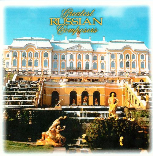 Greatest Russian Composers, Vol. 3