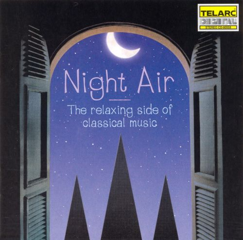 Night Air: The Relaxing Side of Classical Music