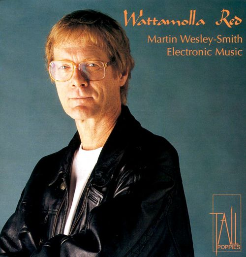 Wattamolla Red: Electronic Music by Martin Wesley-Smith