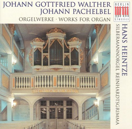 Walther, Pachelbel: Works for Organ