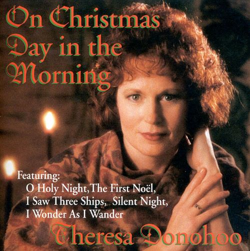 On Christmas Day in the Morning - Theresa Donohoo | Songs, Reviews, Credits | AllMusic