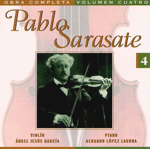 Pablo Sarasate: Complete Works, Vol. 4