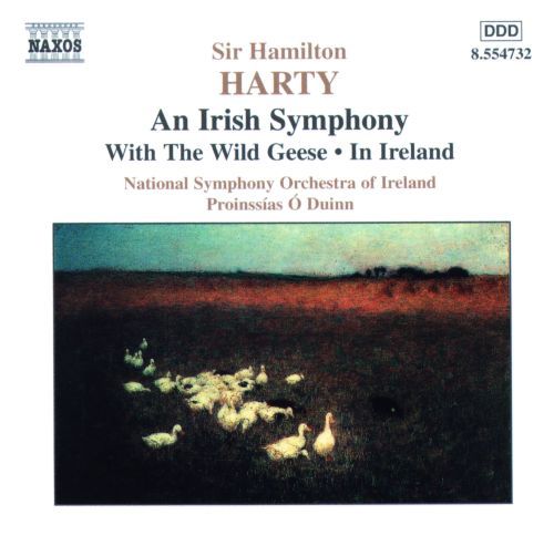Sir Hamilton Harty: An Irish Symphony; With the Wild Geese; In Ireland