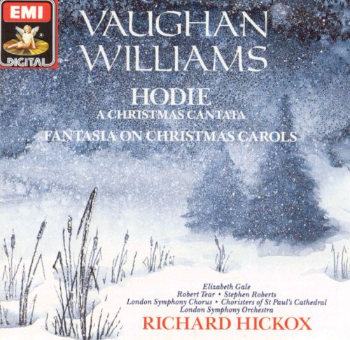 Vaughan Williams: Hodie; Fantasia on Christmas Carols