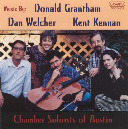 Music by Donald Grantham, Dan Welcher & Kent Kennan
