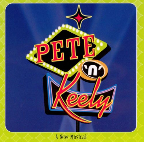 Pete 'n' Keely: A New Musical