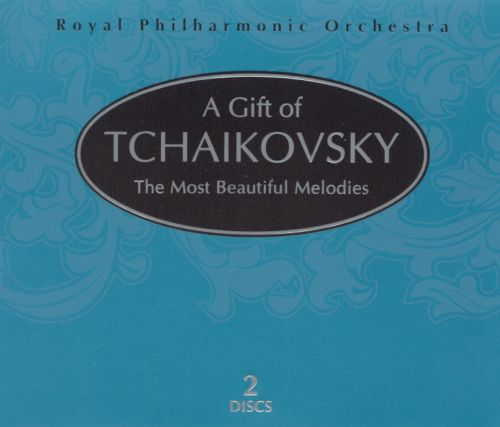 A Gift of Tchaikovsky: The Most Beautiful Melodies