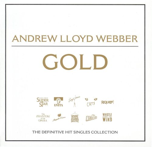 Andrew Lloyd Webber Gold: The Definitive Hit Singles Collection
