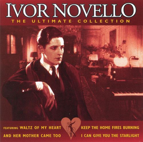 Ivor Novello: The Ultimate Collection