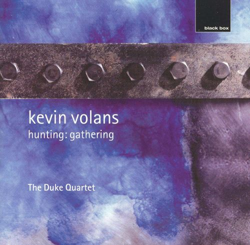 Kevin Volans: Hunting: Gathering