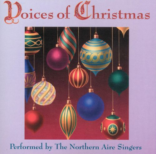 Voices of Christmas - Northern Aire Singers | Songs, Reviews ...