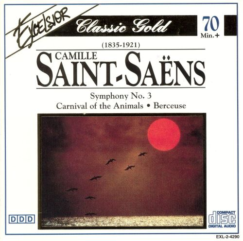 Saint-Saëns: Symphony No. 3; Carnival of the Animals; Berceuse