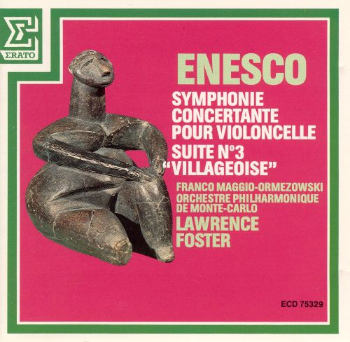 Enesco: Symphony Concertante pour Violoncello; Suite No. 3