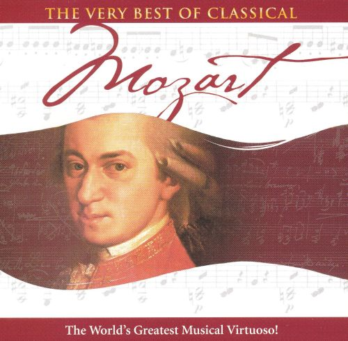 The Very Best of Classical: Mozart