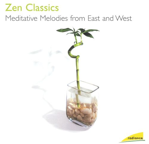 Zen Classics: Meditative Melodies from East and West