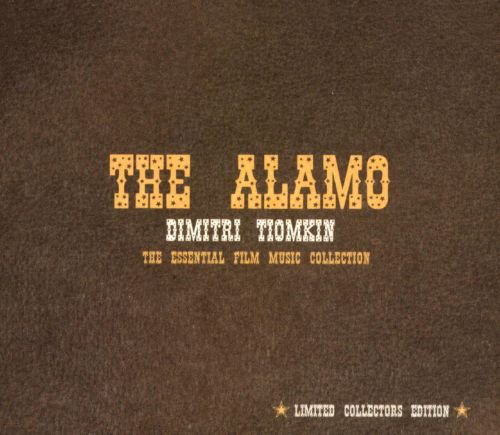 The Alamo: The Essential Dimitri Tomkin Film Music Collection (Limited Collectors Edition)