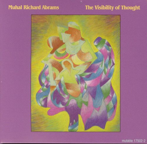Muhal Richard Abrams: The Visibility of Thought
