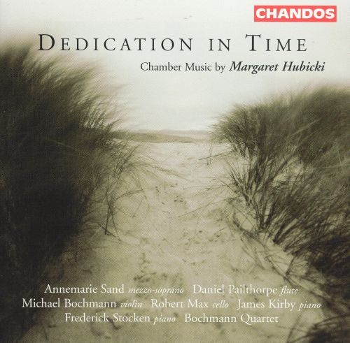 Dedication in Time: Chamber Music by Margaret Hubicki