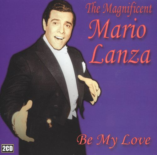 The Magnificent Mario Lanza: Be My Love