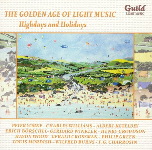 The Golden Age of Light Music: Highdays and Holidays