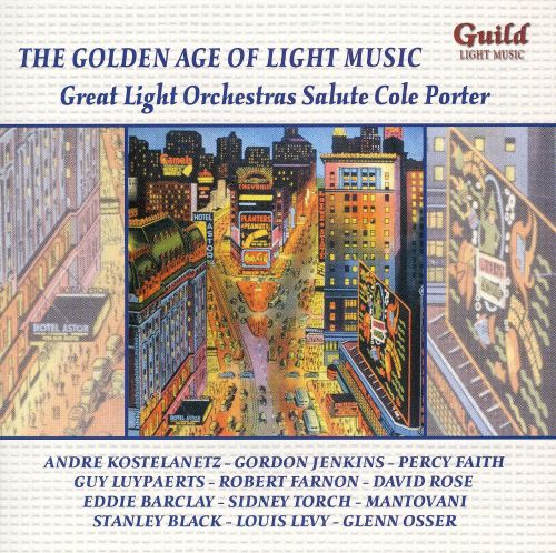 The Golden Age of Light Music: Great Light Orchestras Salute Cole Porter