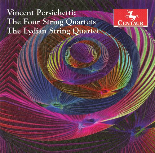 Vincent Persichetti: The Four String Quartets